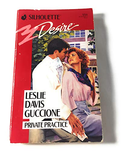 9780373055548: Private Practice (Silhouette Desire, No. 554)