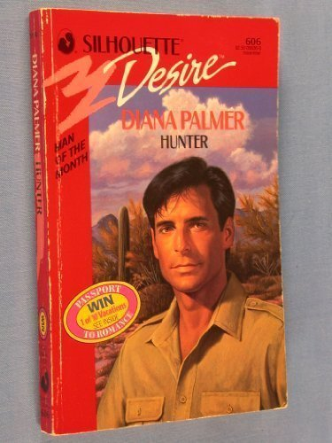 Hunter (Silhouette Desire, No 606): Diana Palmer