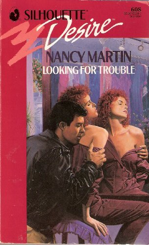Looking For Trouble (Silhouette Desire #608): Martin, Nancy