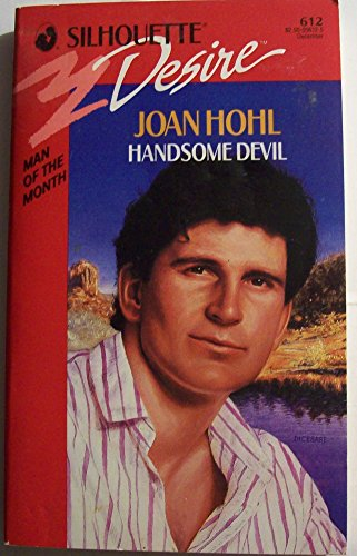 Handsome Devil (Silhouette Desire, No 612) (0373056125) by Joan Hohl