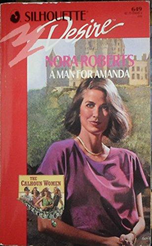 9780373056491: Man for Amanda (The Calhoun Women) (Silhouette Desire, No. 649)
