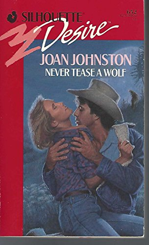 Never Tease a Wolf (Silhouette Desire, No.: Joan Johnston
