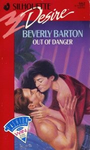 Out Of Danger (Silhouette Desire, No 662): Beverly Barton