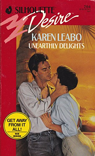 Unearthly Delights (Silhouette Desire, No 704): Leabo, Karen