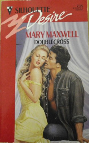 Doublecross (Silhouette Desire): Maxwell, Mary