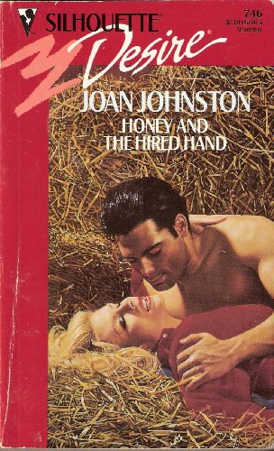 Honey And The Hired Hand (Silhouette Desire, No 746: Johnston, Joan