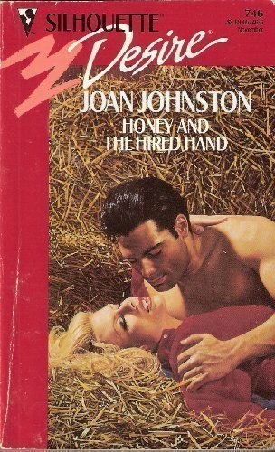 Honey And The Hired Hand (Silhouette Desire, No 746 (9780373057467) by Joan Johnston