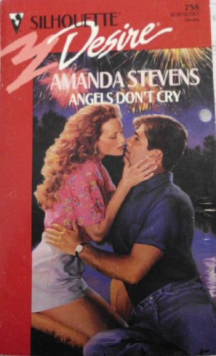 Angels Don't Cry (Silhouette Desire, No 758): Stevens, Amanda