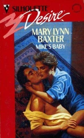 Mike's Baby (Silhouette Desire, No 781): Mary Lynn Baxter