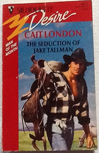 9780373058112: Seduction Of Jake Tallman (Man Of The Month) (Silhouette Desire)