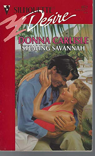 9780373058525: Stealing Savannah (Silhouette Desire, No 852)
