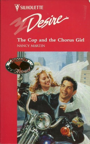 9780373059270: The Cop And The Chorus Girl (Opposites Attract) (Silhouette Desire, No 927)