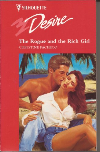 9780373059607: Rogue And The Rich Girl (Premiere) (Silhouette Desire)