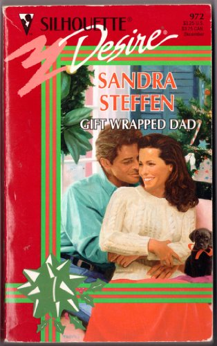 Gift Wrapped Dad (Silhouette Desire series, No. 972): Steffen, Sandra