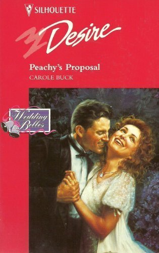 9780373059768: Peachy's Proposal (Wedding Belles) (Silhouette Desire #976)