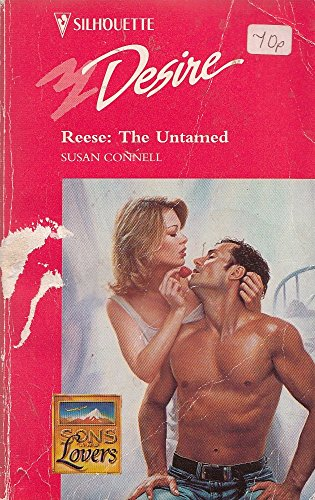9780373059812: Reese: The Untamed (Sons And Lovers) (Silhouette Desire, No. 981)