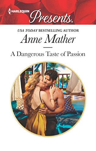 9780373060306: A Dangerous Taste of Passion (Harlequin Presents)