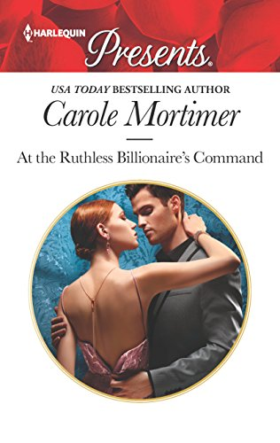 At the Ruthless Billionaire's Command (Harlequin Presents): Mortimer, Carole