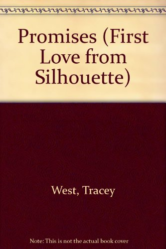 Promises (First Love from Silhouette) (9780373061945) by Tracy West