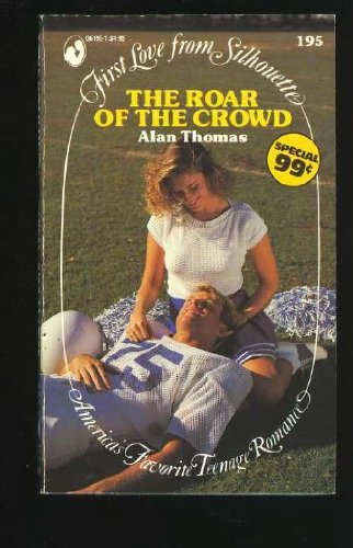 9780373061952: Roar Of The Crowd (First Love from Silhouette)