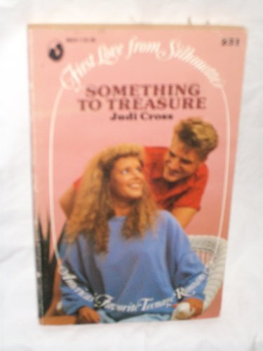 9780373062317: Something To Treasure (First Love from Silhouette)
