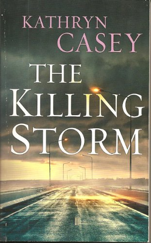 The Killing Storm: Casey, Kathryn