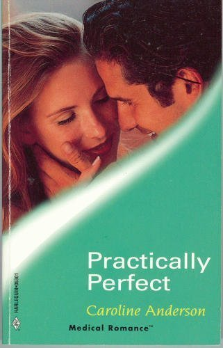 9780373063017: Practically Perfect (Harlequin Medical Romance, #1)