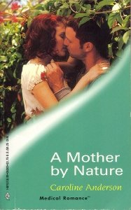 9780373063031: A Mother by Nature (Harlequin Medical Romance #3)