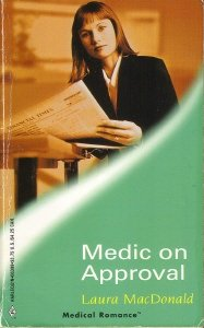Medic on Approval (Medical Romance): Laura MacDonald
