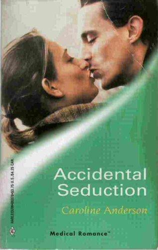 9780373063789: Accidental Seduction (Medical Romance)