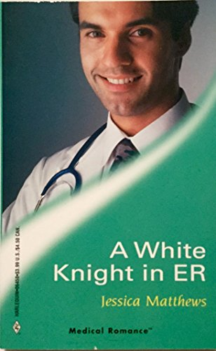 9780373064588: A White Knight in ER (Medical Romance, 158)