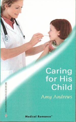 9780373065769: Caring for His Child (Medical Romance, 276)