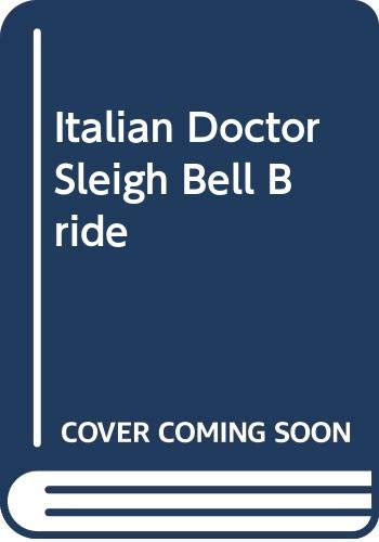 Italian Doctor, Sleigh Bell Bride (0373066643) by Sarah Morgan