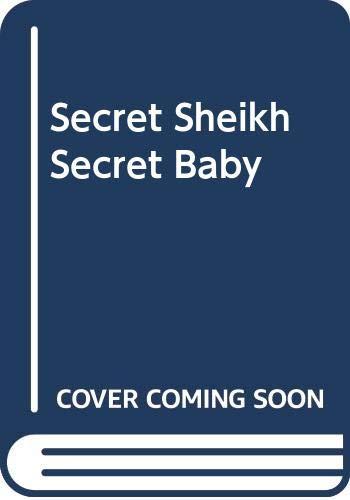 9780373066995: Secret Sheikh, Secret Baby