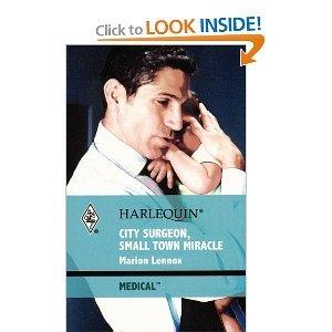 9780373067312: City Surgeon, Small Town Miracle (Harlequin Medical, 439)