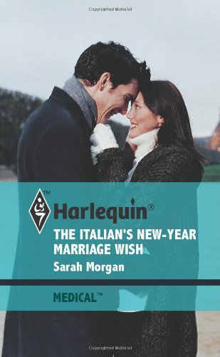 9780373067671: The Italian's New Year Marriage Wish (Medical, #475)