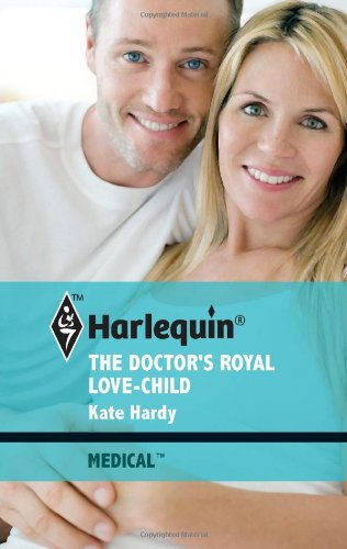 The Doctor's Royal Love-Child: Kate hardy