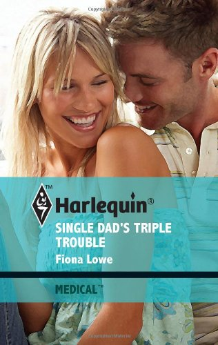 9780373067824: Single Dad's Triple Trouble (Harlequin Medical, 490)