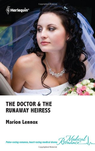 9780373067961: The Doctor & the Runaway Heiress (Medical Romance, #504)