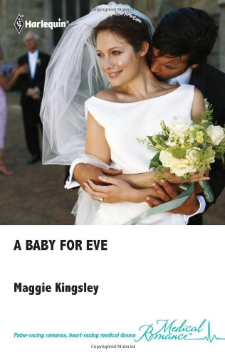 9780373068036: A Baby For Eve (Harlequin Medical Romance)