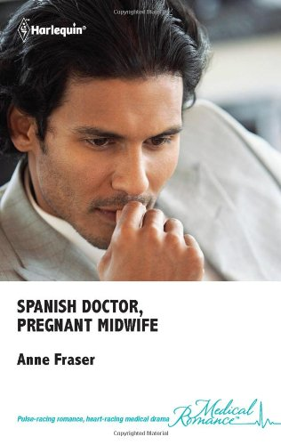 9780373068159: Spanish Doctor, Pregnant Midwife (Harlequin Romance)
