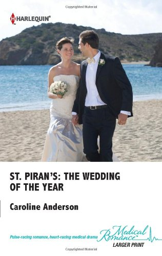 9780373068470: St. Piran's: The Wedding of The Year (Harlequin Medical Romance)