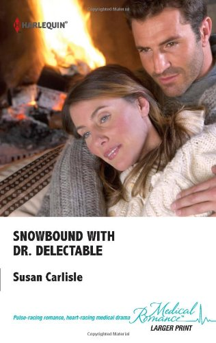 9780373069286: Snowbound with Dr. Delectable - LARGE PRINT