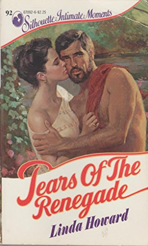 9780373070923: Tears Of The Renegade (Silhouette Intimate Moments No. 92)