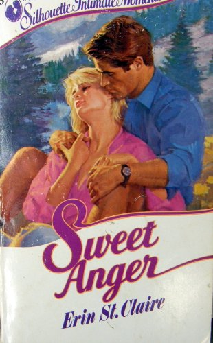9780373070930: Sweet Anger (Silhouette Intimate Moments No. 93)