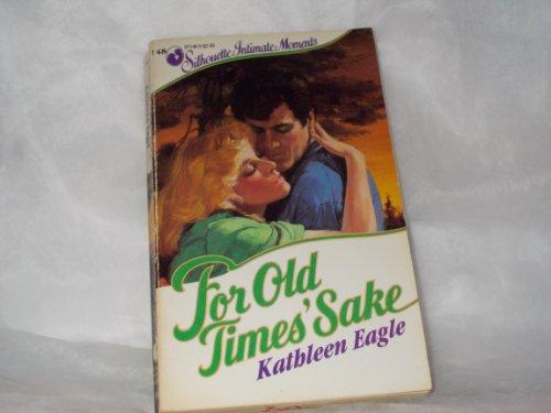 9780373071487: For Old Times' Sake by Kathleen Eagle