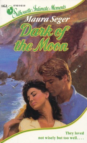Dark of the Moon (Silhouette Intimate Moments, No. 162): Maura Seger