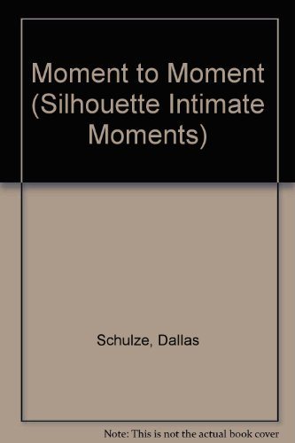 9780373071708: Moment To Moment (Silhouette Intimate Moments)