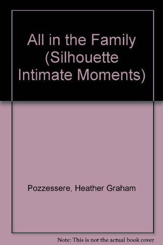 9780373072057: All In The Family (Silhouette Intimate Moments series, No. 205)