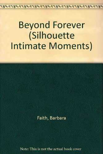9780373072446: Beyond Forever (Silhouette Intimate Moments)